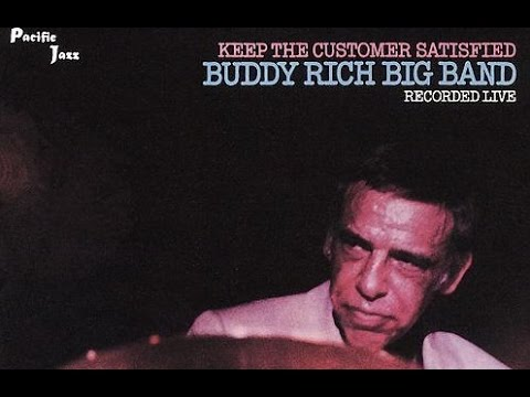 Keep The Customer Satisfied - Buddy Rich Big Band