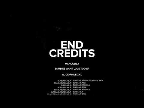 Mancodex - End Credits [Audiophile XXL]