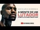A Mente de um Lutador, com Floyd Mayweather Legendado Português