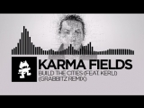 Karma Fields - Build The Cities (feat. Kerli) (Grabbitz Remix)