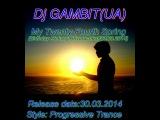 Dj GAMBIT(UA) - My Twenty-Fourth Spring (Birthday Aleksey Krivoruchko)[30.03.2014]