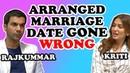 'Shaadi Mein Zaroor Aana' Stars Rajkummar Rao Kriti Kharbanda Arranged Marriage Date Gone Wrong
