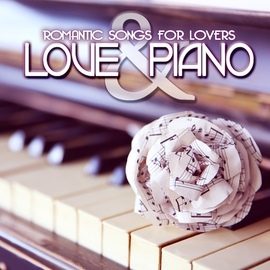 Extreme Music альбом Love & Piano: Romantic Songs for Lovers