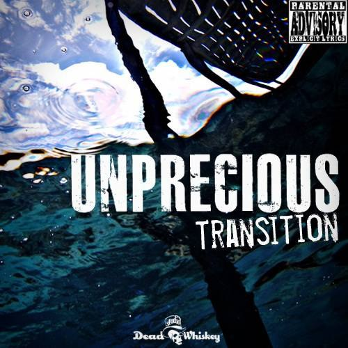Unprecious - Transition [EP] (2012)
