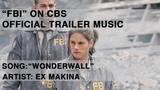 Ex Makina - Wonderwall (Official Audio) CBS 'FBI' Promo Music