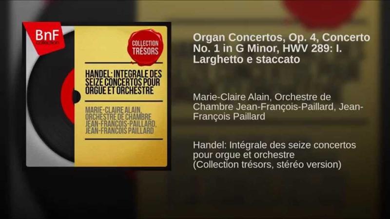 Organ Concertos, Op. 4, Concerto No. 1 in G Minor, HWV 289: I. Larghetto e staccato