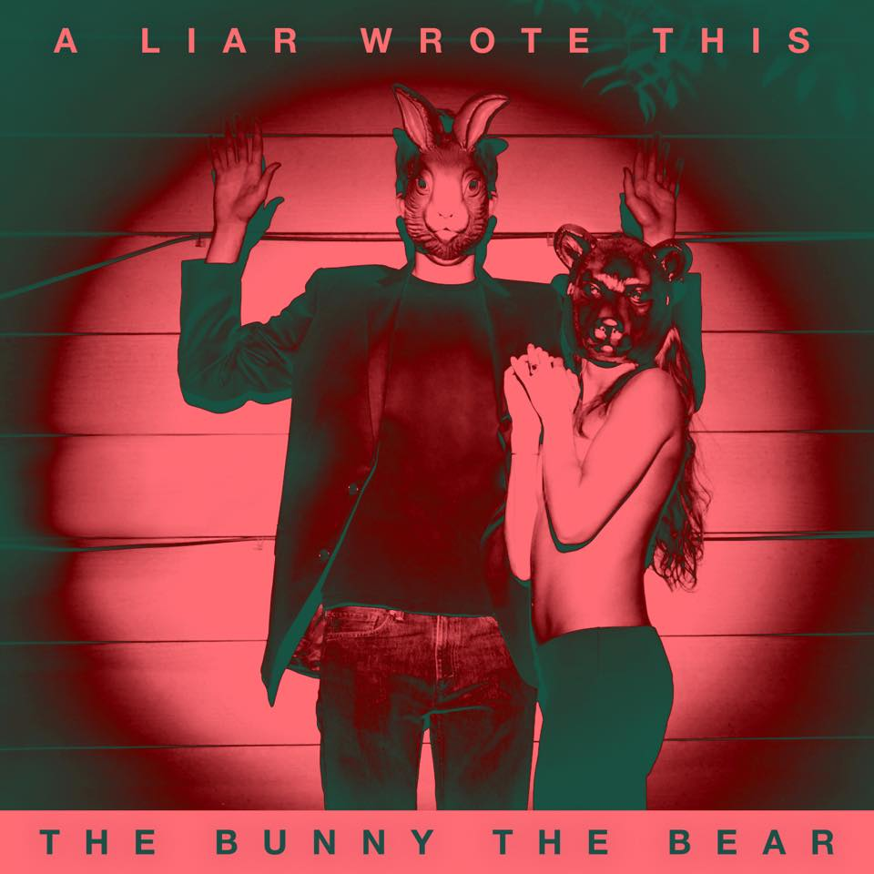 The Bunny The Bear - A Liar Wrote This (2015)