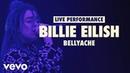 Billie Eilish - bellyache Vevo LIFT Live Sessions