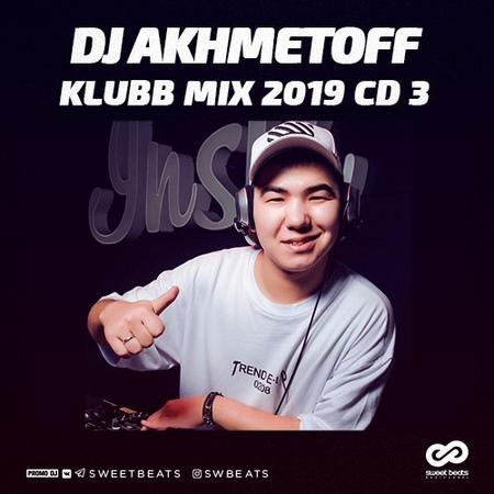 DJ AKHMETOFF Klubb Mix 2019 CD 3