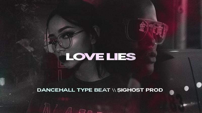 • LOVE LIES • Dancehall x The Weeknd Type Beat 2019 • New Afrobeat Rnb Rap Instrumental Latin Beats