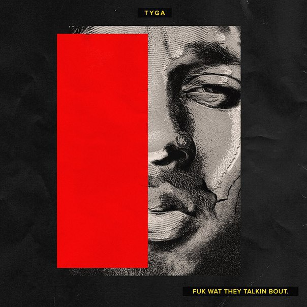 Tyga - Fuk Wat They Talkin Bout (2015)