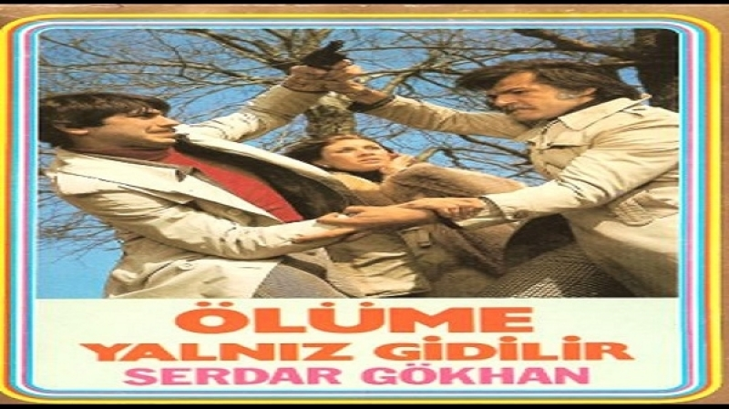 Olume yalniz gidilir -Remzi Jöntürk - 1976 -Serdar Gökhan, Korhan Abay, Betül Asçioglu