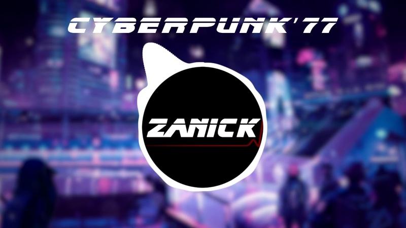 Cyberpunk77 - ZANICK