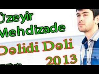 Uzeyir Mehdizade  Delidi Deli 2013