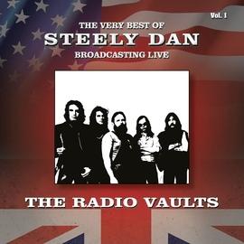Steely Dan альбом Radio Vaults: The Very Best of Steely Dan Broadcasting Live, Vol. 1