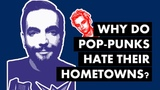 Why Do Pop-Punks Hate Their Hometowns Video Essay