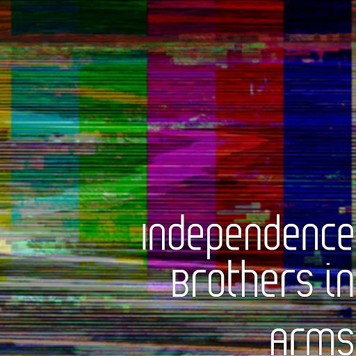 Independence альбом Brothers in Arms