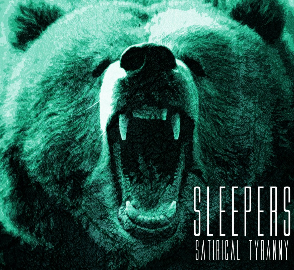 Sleepers - Satirical Tyranny (Re-Release) (2012)