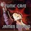 Funk Cafe James Brown