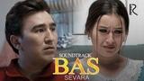 Sevara - Bas | Севара - Бас (Super xizmatkor filmiga soundtrack)