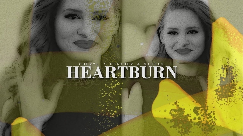 • Cheryl / Heather Stiles [heartburn]