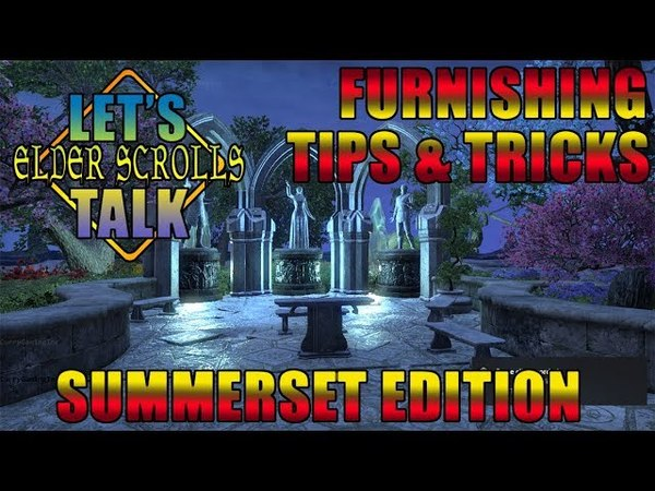 ESO Furnishing Tips and Tricks Summerset Edition