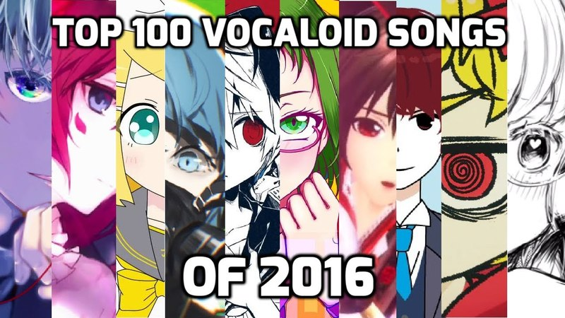 Top 100 Vocaloid Songs of 2016 (Full list)