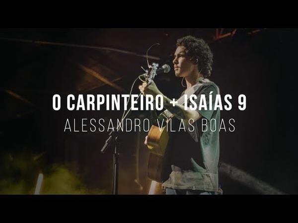 Alessandro Vilas Boas | O Carpinteiro Isaías 9