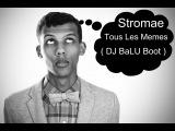 Stromae vs.Nejtrino &amp Baur - Tous Les Memes ( DJ BaLU BOOT )
