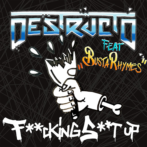 Destructo альбом Fucking Shit Up (feat. Busta Rhymes)