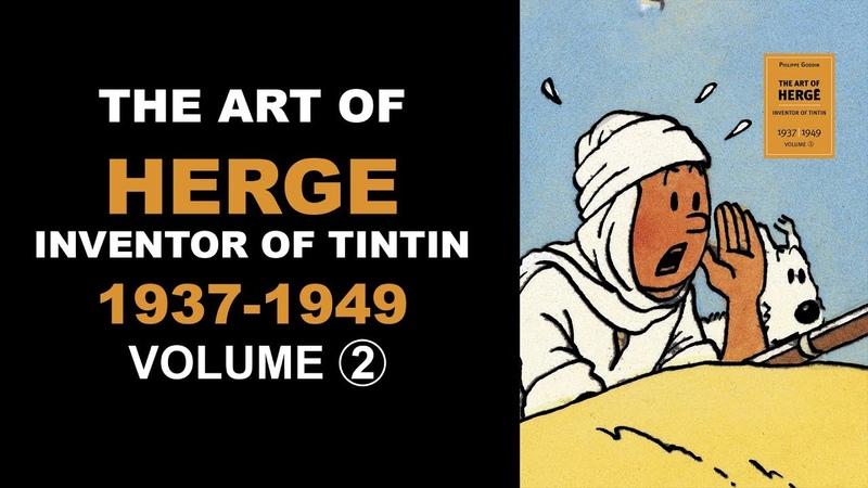 THE ART OF HERGE, Inventor of Tintin Volume 2 1937-1949