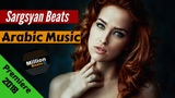 Sargsyan Beats - Arabic Music 2018 (Club Version)