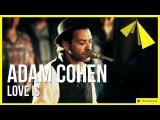 Adam Cohen - Love Is (Live At CBC Music)