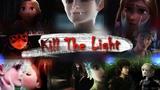 Non Disney MEP Kill The Light (13+)