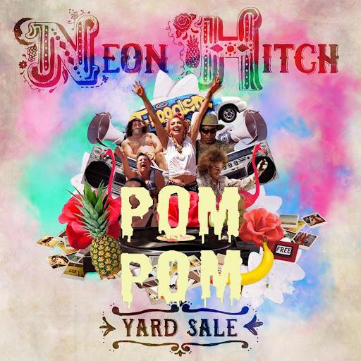 Neon Hitch альбом Yard Sale (PomPom Remix)