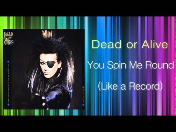Dead Or Alive - You Spin Me Round (KEN HIRAYAMA MIX)