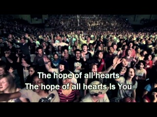 Planetshakers - Hope of all hearts (Lyrics/Subtitles) (Worship Song for Jesus)