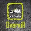 OVERKILL. KEDshop