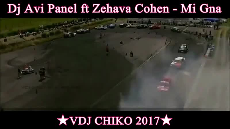 MI GNA - Zehava Cohen ft Dj Avi Panel by _VDJ CHIKO 2017