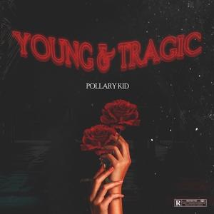 Young & Tragic Ⓔ