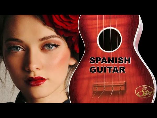 SPANISH GUITAR PASSIONATE LATINO ROMANTIC BEST HITS RELAXING INSTRUMENTAL SPA MEDITATION MUSIC