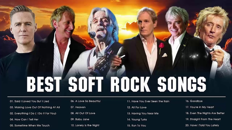 Air Supply Lobo Rod Stewart B'ryan A'dams Michael Bolton Best Soft Rock Classic Songs