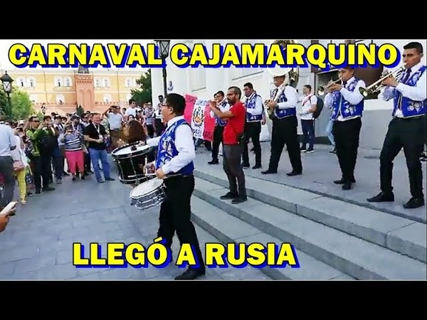 ¡Que Bonito CARNABAL DE CAJAMARCA LLEGÓ A RUSIA ¡Arriba Perú Carajo