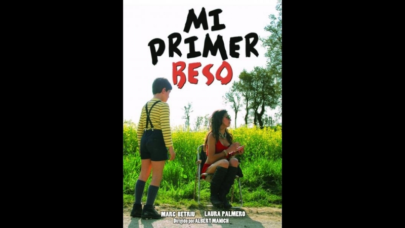 Мой первый поцелуй \ Mi primer beso (2014) Испания