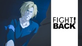 FIGHT BACK Banana Fish