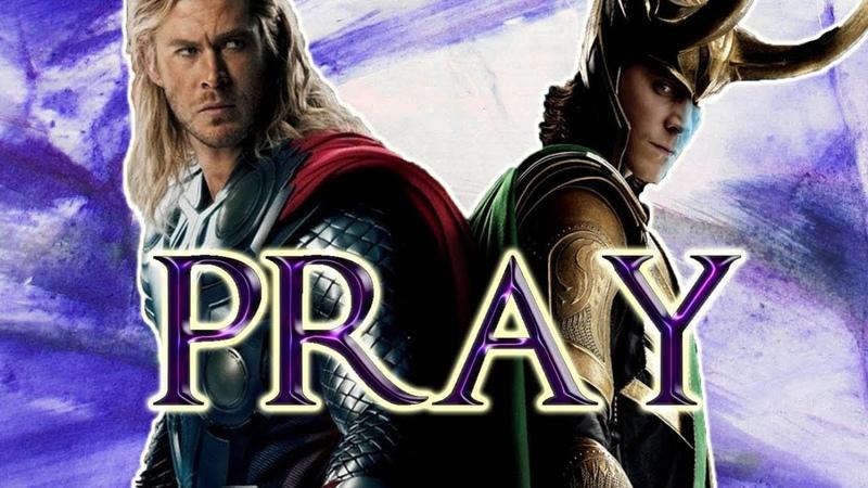 Thor Loki • Pray [IFINITY WAR]   Marvel