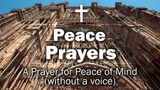 Peace Prayers - A Prayer for Peace of Mind (without a voice)