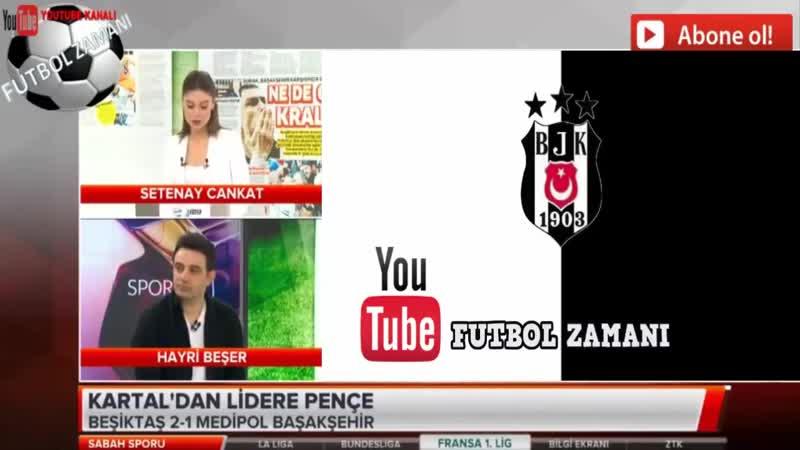 Beşiktaş 2 1 Başakşehir Sabah Sporu 14 Nisan 2019