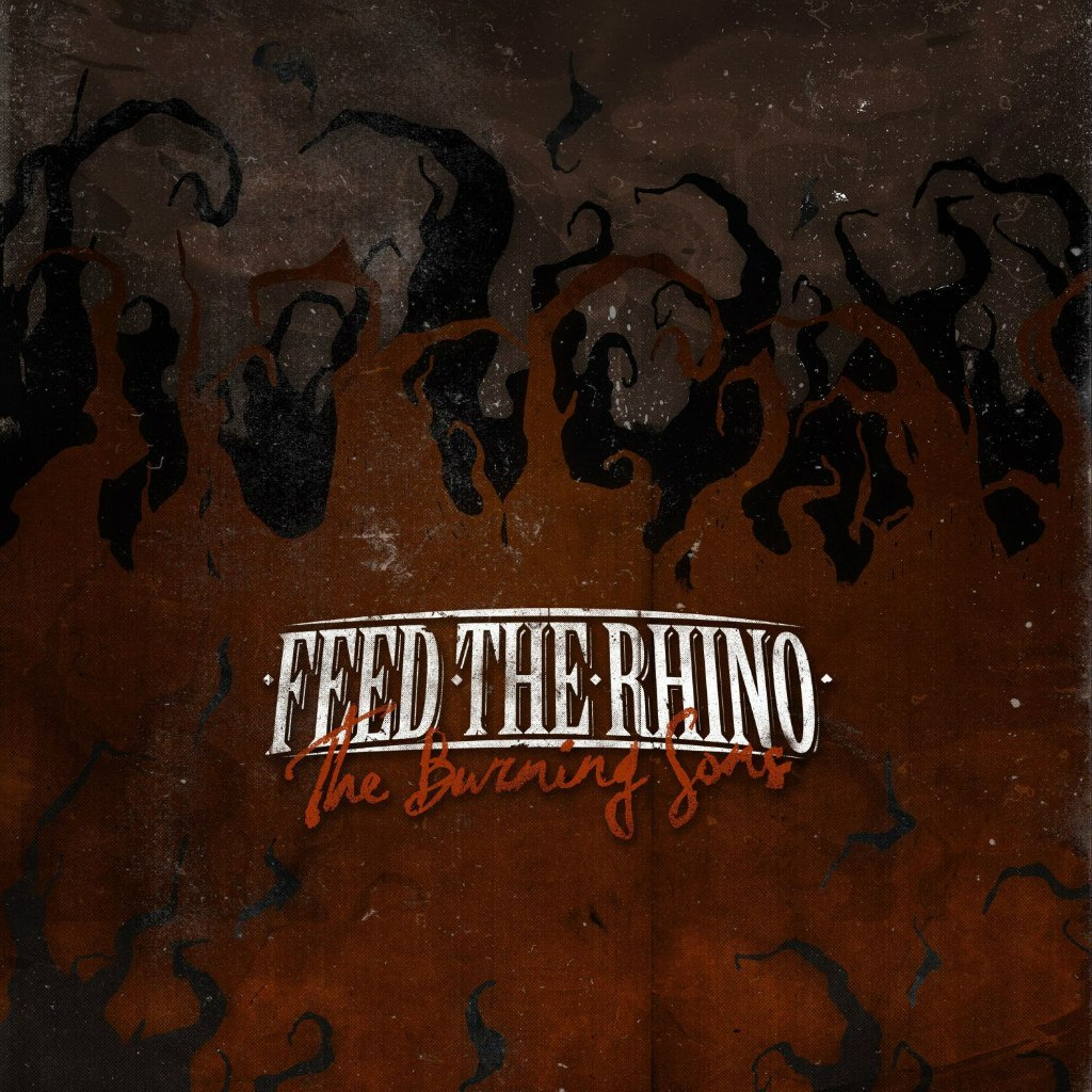 Feed The Rhino - The Burning Sons (2012)