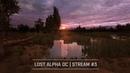 S.T.A.L.K.E.R. Lost Alpha DC 1.4007 - Темная долина 🔥 Stream 3